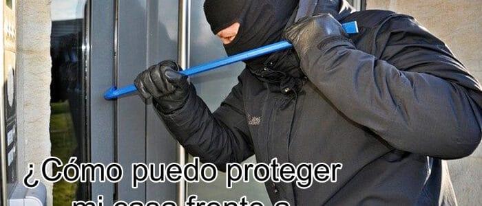 Cómo puedo proteger mi casa frente a ladrones